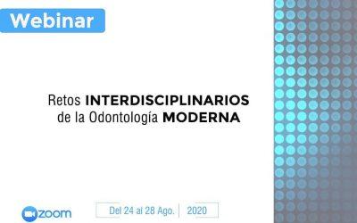 Webinar: Retos Interdisciplinarios de la Odontología Moderna.